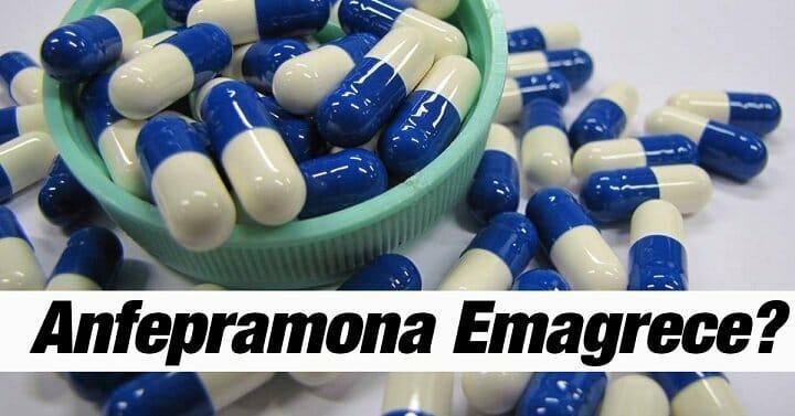 Remédio Emagrecedor Anfepramona Faz Mal, Funciona, Efeitos e como Tomar