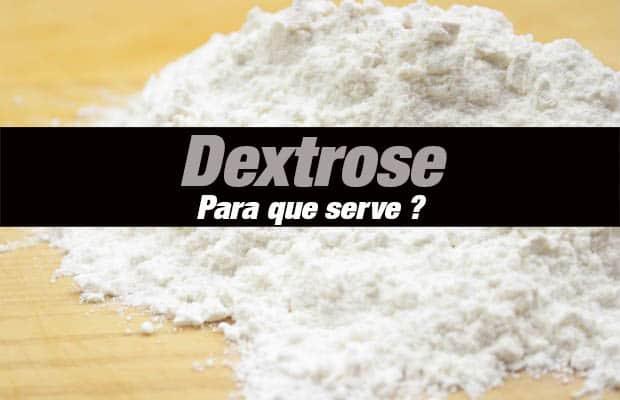Dextrose para que serve