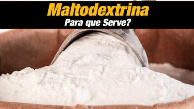 Maltodextrina o que é?