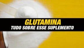 Glutamina funciona para ganhar massa muscular