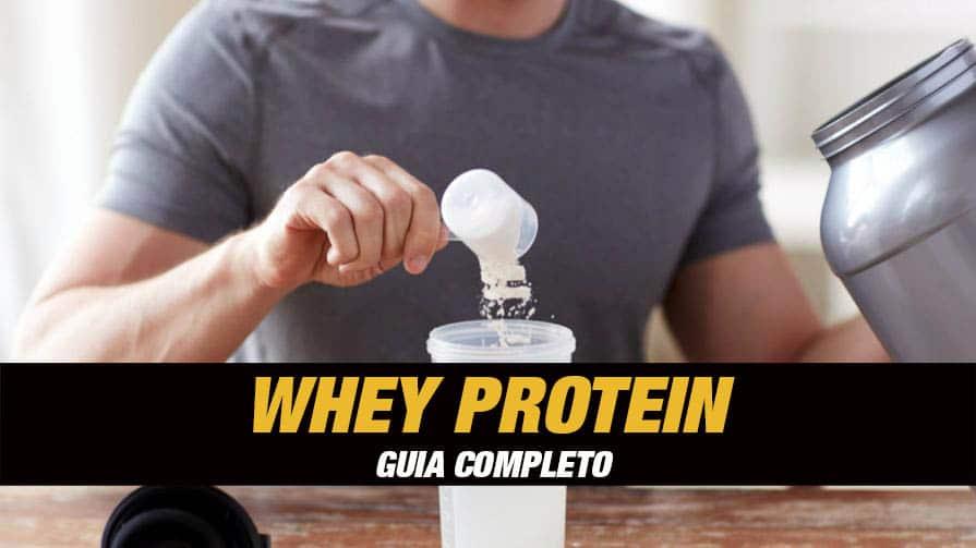 Whey Protein – Para que Serve, Como Tomar, Efeitos, Benefícios para Quem Treina, Melhores Marcas